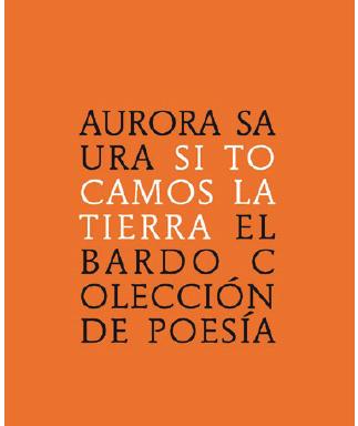 Aurora Saura – Si tocamos la tierra