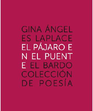 Gina Ángeles Laplace – El pájaro en el puente