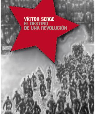 Víctor Serge – El destino de una revolución