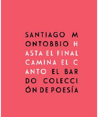 Santiago Montobbio – Hasta el final camina el canto