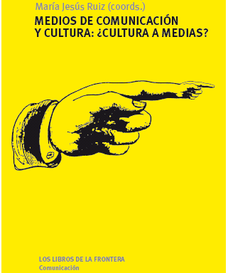 M. García, M. López y M. J. Ruiz – Medios de comunicación y cultura: ¿cultura a medias?