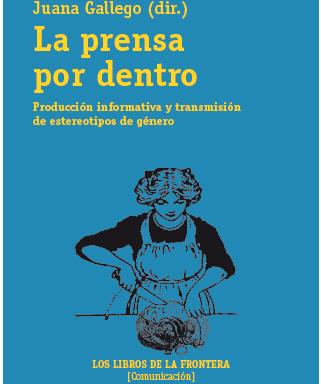 Juana Gallego – La prensa por dentro