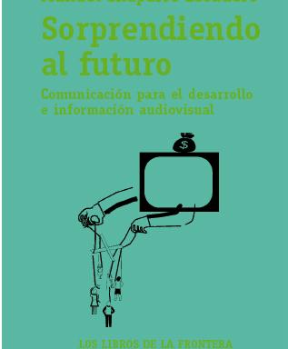 Manuel Chaparro Escudero – Sorprendiendo al futuro