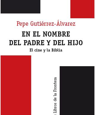 Pepe Gutiérrez-Álvarez – En el nombre del padre y del hijo