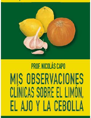 Prof. Nicolás Capo – Mis observaciones clínicas sobre el limón, el ajo y la cebolla